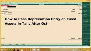depreciation of fixed asset depreciation on fixed assets or capital goods pass entry in tally