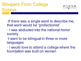 writing your college admissions essay what is a college  10 bloopers from college essays if there