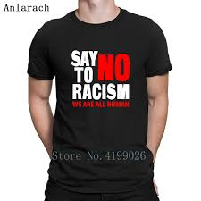 Pop Fit Size Chart Us 13 99 12 Off Say No To Racism We Are All Human Anti Racism T Shirt Leisure Print The New Male T Shirt Men Summer Fit Size S 3xl Pop Top Tee In
