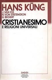 Amazon.it: CRISTIANESIMO E RELIGIONI UNIVERSALI:INTRODUZIONE AL DIALOGO CON  ISLAMISMO, INDUISMO E BUDDHISMO - Hans Kung - Libri