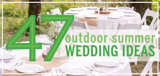 Many couples these days are searching for ways to make their wedding  receptions unique. In an effort to help make your outdoor wedding reception  stick out ...