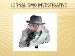 Resultado de imagem para jornalismo investigativo