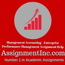 management accounting enterprise performance management management accounting enterprise performance management assignment homework help