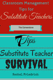 ideas about substitute teacher jobs guest post written by rachel friedrich ~she shares lots of substitute teacher tips and tricks