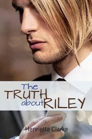 The Truth about Riley by Henrietta Clarke (2013-07-10): Amazon.com: Books