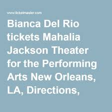 Bianca Del Rio Tickets Mahalia Jackson Theater For The