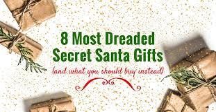 8 most dreaded secret santa gifts and what to instead cover