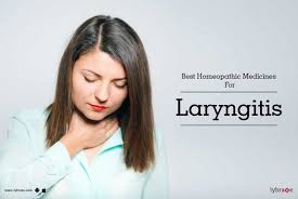 Best Homeopathic Medicines For Laryngitis - By Dr. Chandra Bhusan ...