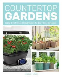 countertop gardens will help you identify your specific growing situation choose products best used for home gardeners and provide reviews of the most