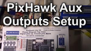 pixhawk aux outputs setup for 14 channels taranis x9d x8r pixhawk aux outputs setup for 14 channels taranis x9d x8r receiver