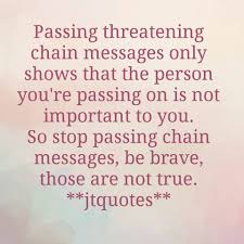 Stop Sending Chain Messages Life And Freedom Love Family And