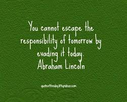 Quote You Cannot Escape The Responsibility Of Tomorrow Custom Escape Quotes
