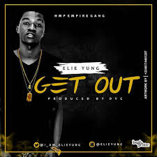 Music:- Elie Yung - Get Out | Kotazo Ent.