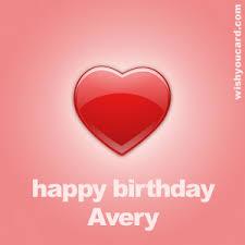 Happy Birthday Avery Happy Birthday Avery Free E Cards