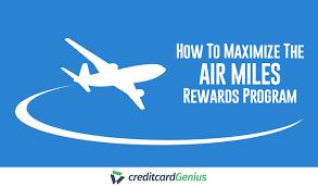 How To Maximize The Air Miles Rewards Program Creditcardgenius