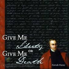 give me liberty or give me death by patrick henry at loyal  give me liberty or give me death by patrick henry
