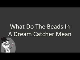 What Do The Beads In A Dream Catcher Mean Adorable What Do The Beads In A Dream Catcher Mean YouTube