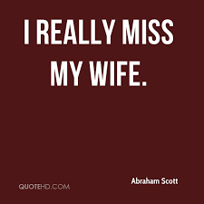 My Wife Quotes Awesome Abraham Scott Wife Quotes QuoteHD