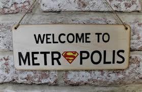 superman logo welcome to metropolis wooden sign ukhomeware on personalised metal wall art uk with wooden signs with quotes personalised plaques wall art uk