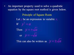 an important property used to solve a quadratic equation by the square root method is given