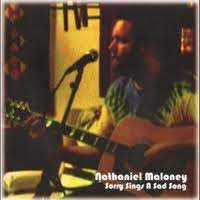 NATHANIEL MALONEY - SORRY SINGS A SAD SONG ALBUM LYRICS