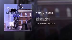 When I Go Sailing | Dixie Melody Boys Lyrics, Song Meanings, Videos, Full  Albums & Bios