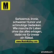 Sarkasmus Ironie Schwarzer Humor True Sarkasmus Sprüche