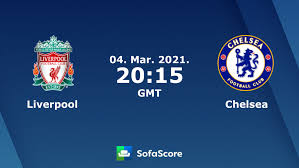 Liverpool Chelsea live score, video stream and H2H results - SofaScore