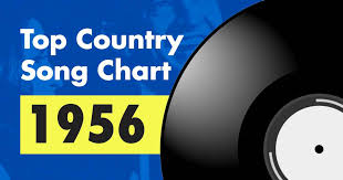Top 100 Country Song Chart For 1956