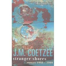 stranger shores essays by j m coetzee