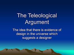 Design Argument The Teleological Argument