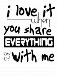 I Love It When You Share Everything Only With Me Bringing