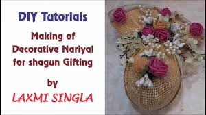 Decorative Nariyal Designs Diy Making Of Decorative Nariyal For Shagun Gifting