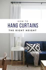 Hanging curtains at the right height. It's easy to hang them too low, so