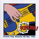 Poptopia! Power Pop Classics of the '90s