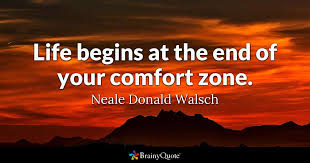 End Of Life Quotes Magnificent Life Begins At The End Of Your Comfort Zone Neale Donald Walsch