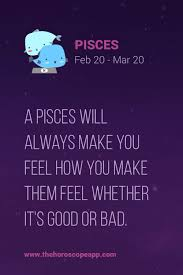 Horoscope Quotes The Horoscope App A Pisces Will Always Make You