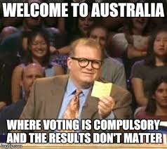 As an Australian where we've just gotten our 5th PM in 5 years ... via Relatably.com