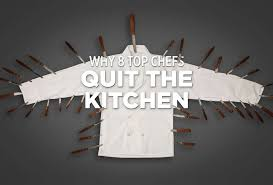 why 8 top chefs quit the kitchen