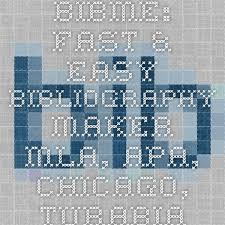 Apa Maker Free Bibme Fast Easy Bibliography Maker Mla Apa Chicago