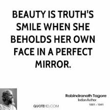 Mirror And Beauty Quotes Best of Rabindranath Tagore Beauty Quotes QuoteHD