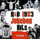 R&B Jukebox Hits 1953, Vol. 1
