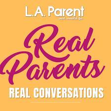 Real Parents, Real Conversations with L.A. Parent Magazine