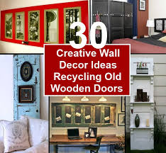 30 modern and creative wall decor ideas recycling old wooden doors