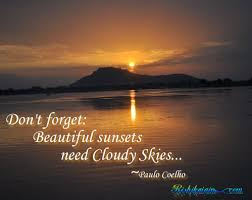 Quotes About Beautiful Sunsets Best Of Beautiful Sunsets Need Paulo Coelho Inspirational Quotes