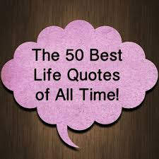 Best Life Quotes Of All Time Custom The 48 Best Life Quotes Of All Time Httpwwwstoryshelterblog