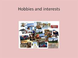 Interests Amp Hobbies Hobbies And Interests Authorstream