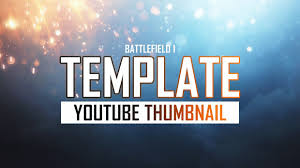 photoshop thumbnail battlefield 1 deluxe youtube thumbnail template