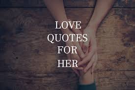 Cute Love Quotes For Herbest Romantic Sayings For Her Quotes Vital