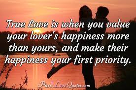 Great Quotes About Love Classy True Love Is When You Value Your Lover's Happiness More Than Yours
